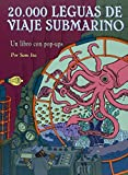 20.000 leguas de viaje submarino / 20,000 Leagues Under the Sea: Un libro con pop-ups / A Pop-up Book (Spanish Edition) by Sam Ita (2008-10-12)
