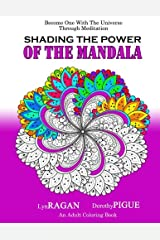 Shading The Power Of The Mandala: Become One With The Universe Through Meditation Paperback
