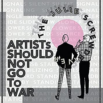 Artists Should Not Go To War