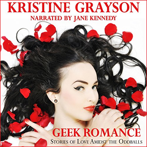 Geek Romance: Stories of Love Amidst the Oddballs audiobook cover art