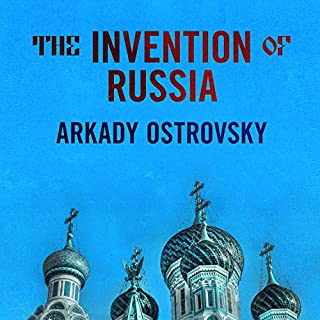 The Invention of Russia     From Gorbachev's Freedom to Putin's War              By:                                                                                                                                 Arkady Ostrovsky                               Narrated by:                                                                                                                                 Michael Page                      Length: 12 hrs and 50 mins     161 ratings     Overall 4.4