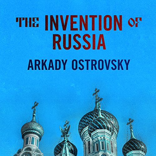 The Invention of Russia audiobook cover art