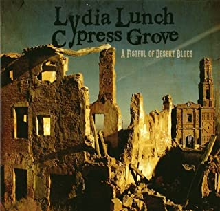 A Fistful of Desert Blues by Lydia Lunch and Cypress Grove (2014-05-30)