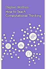How to Teach Computational Thinking Kindle Edition