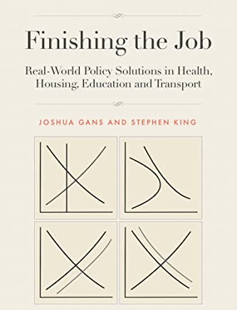 Finishing the Job: Real-World Policy Solutions in Health, Housing, Education and Transport