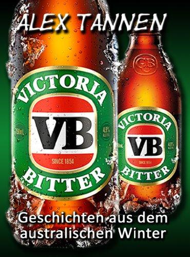 Victoria Bitter – Geschichten aus dem australischen Winter