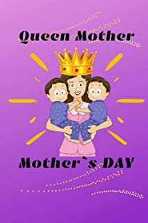 Queen Mother - Mothers Day: journal notebook, 6x9, 100 pages - the first page with space for your dedication or poem