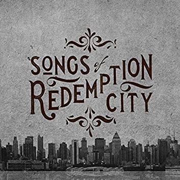 Songs of Redemption City
