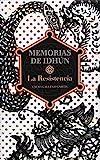 Memorias de Idhun, la resistencia: Memorias de Idhun 1/La resistencia (Memorias de Idhún)