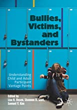 Bullies, Victims, and Bystanders: Understanding Child and Adult Participant Vantage Points