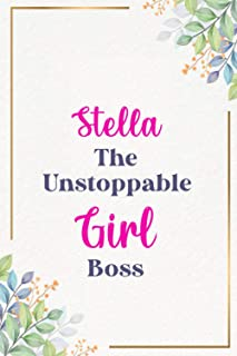 Stella The Unstoppable Girl Boss : Cute Journal Notebook With Name On Front Cover, 120 pages College Ruled Notebook Journa...