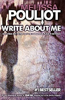 Write About Me (The Missing Annabelle Brown Series Book 1) by [Melissa Pouliot]