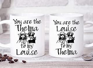 Thelma And Louise Mugs Thelma To My Louise Mug Louise To My Thelma Mug Best Friend Gift Best Friend Mug Sbff Mug Sbff Gift Gift For Her Mug 11 oz coffee mugs for men women