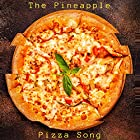 The Pineapple Pizza Song
