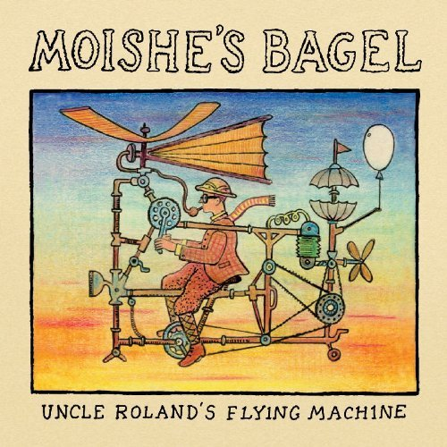 Uncle Roland's Flying Machine by Moishe's Bagel...