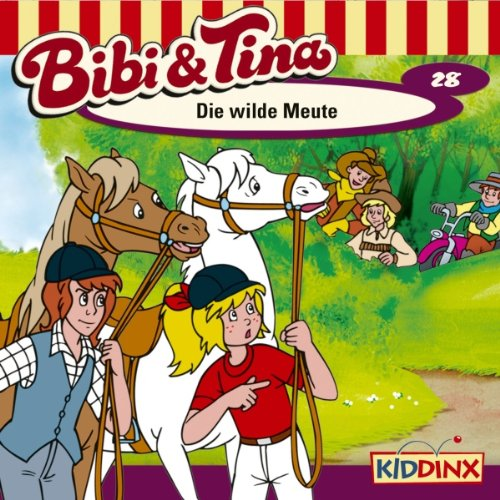 Die wilde Meute (Bibi und Tina 28) audiobook cover art
