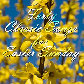 40 Classic Songs for Easter Sunday