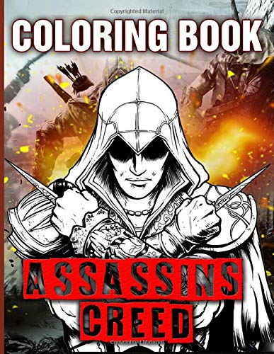 Assassins Creed Coloring Book: Assassins Creed Relaxation Coloring Books For Adult , (Workbook And Activity Books)