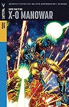 Valiant Masters: X-O Manowar Vol. 1: Into the Fire