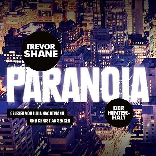 Paranoia     Der Hinterhalt              Autor:                                                                                                                                 Trevor Shane                               Sprecher:                                                                                                                                 Julia Nachtmann,                                                                                        Christian Senger                      Spieldauer: 13 Std. und 37 Min.     10 Bewertungen     Gesamt 3,0