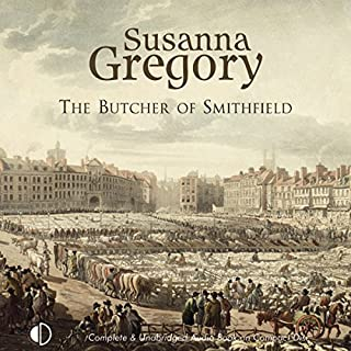 The Butcher of Smithfield                   By:                                                                                                                                 Susanna Gregory                               Narrated by:                                                                                                                                 Gordon Griffin                      Length: 16 hrs and 34 mins     57 ratings     Overall 4.2