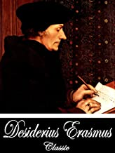 The Colloquies (Complete) (With Active Table of Contents)