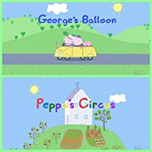 Storybook Collection: George's Balloon and Peppa's Circus - Great Picture Book For Kids 2-4 Ages