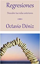 Regresiones. Descubre tus vidas anteriores (Spanish Edition)