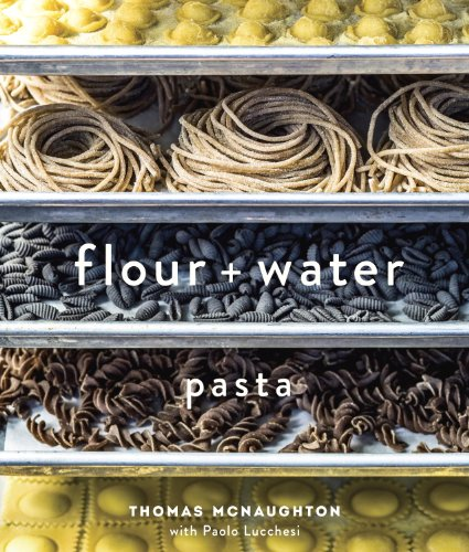 Flour + Water: Pasta [A Cookbook] (English Edition)