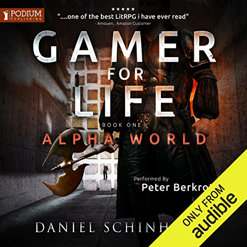 Gamer for Life     Alpha World, Book 1              By:                                                                                                                                 Daniel Schinhofen                               Narrated by:                                                                                                                                 Peter Berkrot                      Length: 12 hrs and 18 mins     2,557 ratings     Overall 4.4