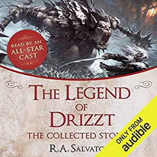 The Legend of Drizzt: The Collected Stories                   By:                                                                                                                                 R. A. Salvatore                               Narrated by:                                                                                                                                 An All-Star Cast                      Length: 10 hrs and 24 mins     977 ratings     Overall 4.5