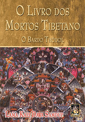 O Livro dos Mortos Tibetano. O Bardo Thödol