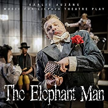The Elephant Man: Music for Liepajas Theatre Play