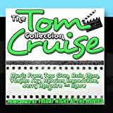 The Tom Cruise Collection: Music from the Hit Movies Top Gun, Rain Man and Many More by Friday Night At The Movies