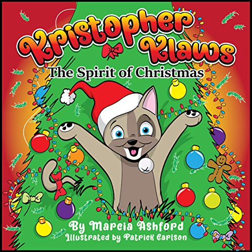 Kristopher Klaws: The Spirit of Christmas (Adventures of Kristopher Klaws Book 1)