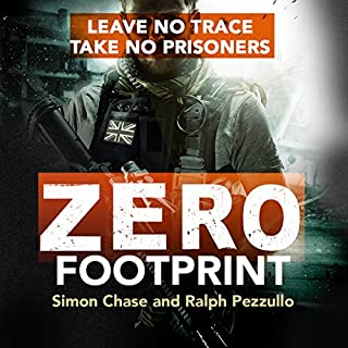 Zero Footprint     Leave No Trace, Take No Prisoners              By:                                                                                                                                 Simon Chase,                                                                                        Ralph Pezzullo                               Narrated by:                                                                                                                                 Gildart Jackson                      Length: 9 hrs and 34 mins     108 ratings     Overall 4.5