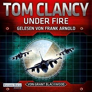 Under Fire                   Autor:                                                                                                                                 Tom Clancy,                                                                                        Grant Blackwood                               Sprecher:                                                                                                                                 Frank Arnold                      Spieldauer: 15 Std. und 42 Min.     754 Bewertungen     Gesamt 4,1