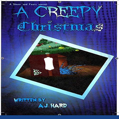 A Creepy Christmas: 5 Creepy Stories to Give You Shivers at the Fireplace audiobook cover art