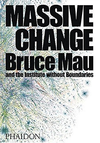 Massive Change: A Manifesto for the Future of Global Design