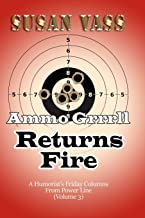 Ammo Grrrll Returns Fire: A Humorist's Friday Columns For Power Line (Volume 3)
