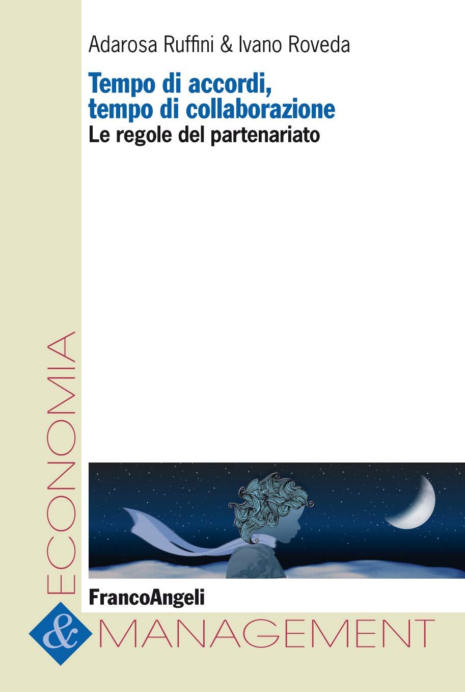 Tempo di accordi, tempo di collaborazione: Le regole del partenariato (Italian Edition)