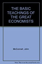 The basic teachings of the great economists,
