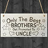 Red Ocean Only The Best Brothers Get Promoted To Uncle Plaque Sign Love Gift