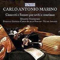 Carlo Antonio Marino: Concertos & Sonatas for Strings and Continuo by Stefano Montanari
