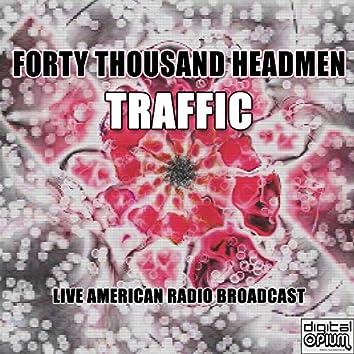 Forty Thousand Headmen (Live)