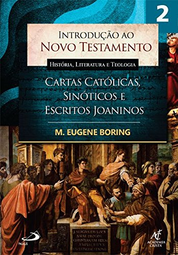 Introdução ao Novo Testamento - História, Literatura e Teologia (Volume 2)