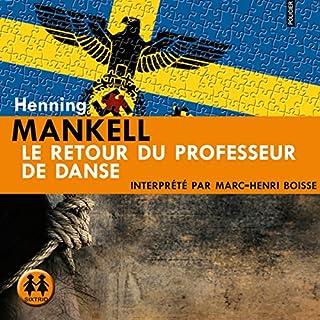 Le retour du professeur de danse                   De :                                                                                                                                 Henning Mankell                               Lu par :                                                                                                                                 Marc-Henri Boisse                      Durée : 15 h et 43 min     19 notations     Global 4,0