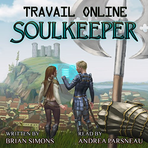 Travail Online: Soulkeeper: A LitRPG Series audiobook cover art