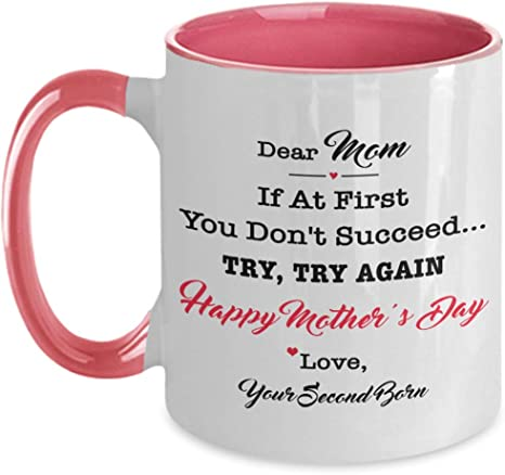 If At First You Don/'t Succeed Try Try Again Happy Mother/'s Day Love Your Mug