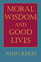 Moral Wisdom and Good Lives